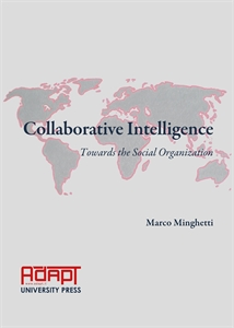 Collaborative Intelligence. Towards the Social Organization